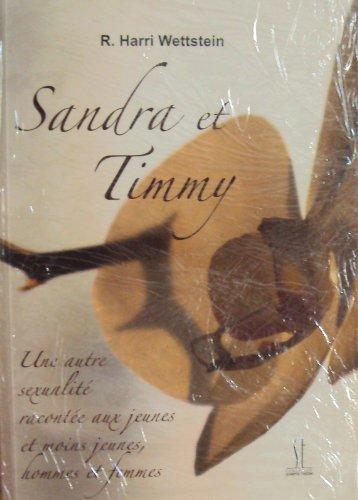 Sandra et Timmy : Une autre sexualité, racontée aux jeunes et moins jeunes, hommes et femmes par R. Harri Wettstein