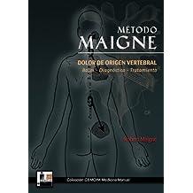 Método Maigne. Medicina Ortopédica Manual: Dolor de origen vertebral Bases - diagnostico - tratamiento