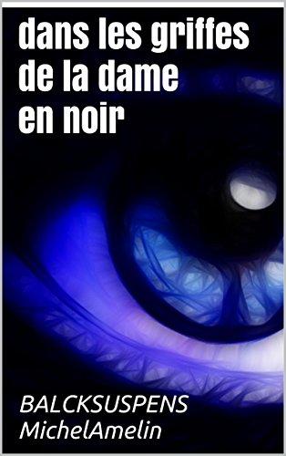 DANS LES GRIFFES DE LA DAME EN NOIR (Blacksuspens t. 19) par Michel Amelin