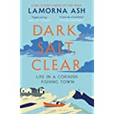 Dark, Salt, Clear: Life in a Cornish Fishing Town