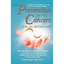 The Prevention of All Cancers by Hulda Regehr Clark (2007-04-01)