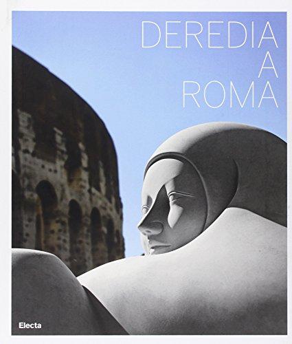 Deredia a Roma. Catalogo della mostra (Roma, 23 giugno-13 settembre 2009). Ediz. spagnola e inglese (Cataloghi di mostre)