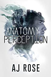 The Anatomy of Perception by AJ Rose (2015-03-21)