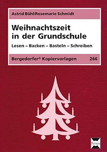 Weihnachtszeit in der Grundschule: Lesen - Backen - Basteln - Schreiben (1. bis 4. Klasse)