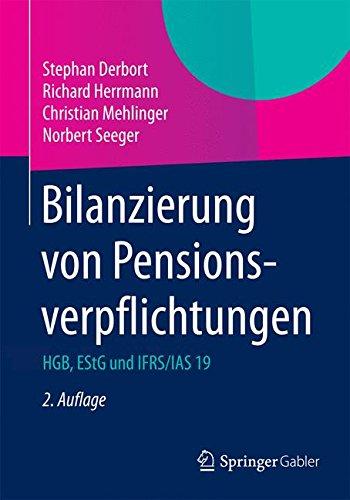Bilanzierung von Pensionsverpflichtungen: HGB, EStG und IFRS / IAS 19