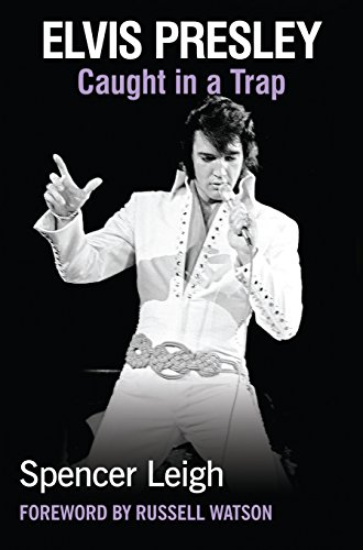 Elvis Presley: Caught in a Trap (English Edition) (Victor Rca Dog)