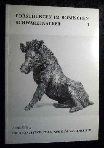 Die Bronzestatuetten aus dem Säulenkeller. \'Forschungen im römischen Schwarzenacker\', 1.