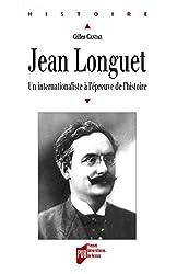 Jean Longuet: Un internationaliste à l'épreuve de l'histoire
