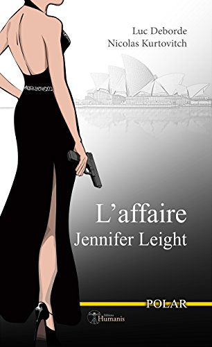 L'affaire Jennifer Leight - Nicolas Kurtovitch et Luc Deborde