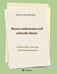 Besser auskommen mit schmaler Rente by Doris Hinsberger (2015-04-21)