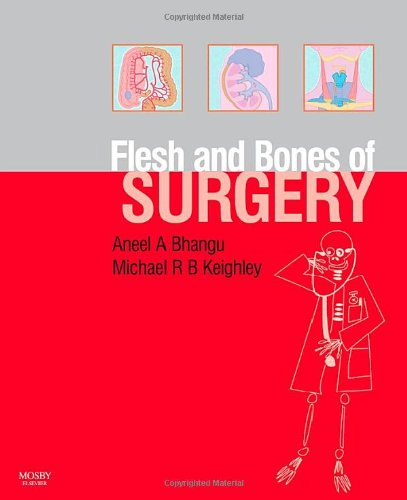 The Flesh and Bones of Surgery, 1e (Flesh & Bones)