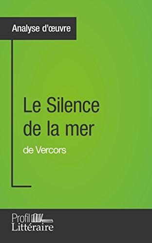 Le Silence de la mer de Vercors (Analyse approfondie): Approfondissez votre lecture des romans classiques et modernes avec Profil-Litteraire.fr Pdf - ePub - Audiolivre Telecharger