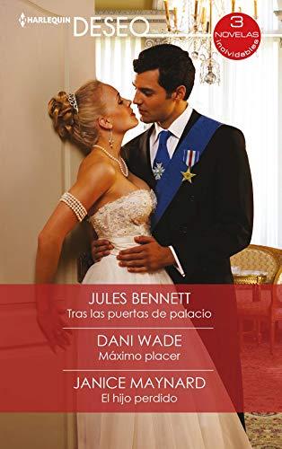 Tras las puertas de palacio – Máximo placer – El hijo perdido de Jules Bennett