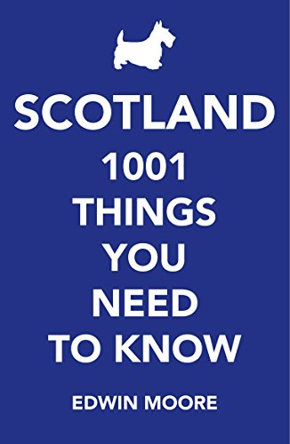 Scotland: 1,000 Things You Need to Know (English Edition)