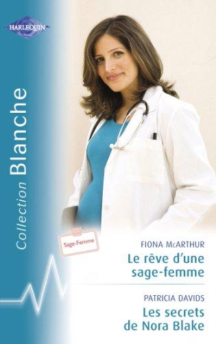 Le rêve d'une sage-femme - Les secrets de Nora Blake (Harlequin Blanche) (French Edition)