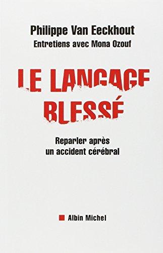 Langage Blesse (Le) (Memoires - Temoignages - Biographies) par Philippe Van Eeckhout, Mona Ozouf, Eeckhout Van