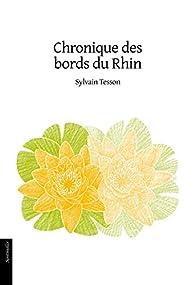 Chronique des bords du Rhin par Sylvain Tesson
