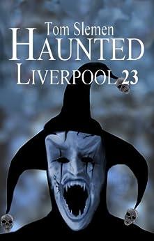 Haunted Liverpool 23 by [Slemen, Tom]
