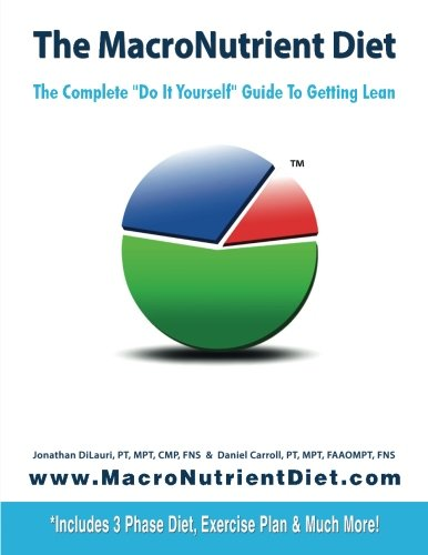 The MacroNutrient Diet: The Complete