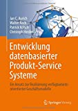 Entwicklung datenbasierter Produkt-Service Systeme: Ein Ansatz zur Realisierung verfügbarkeitsorientierter Geschäftsmodelle -
