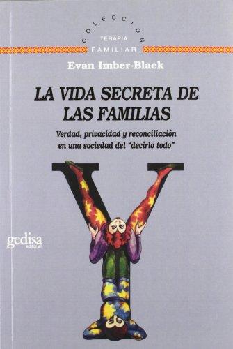 La Vida Secreta De Las Familias: Verdad, privacidad y reconciliacion en una sociedad del