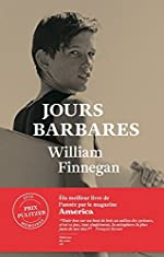 Jours barbares de William Finnegan