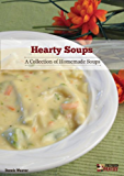 Hearty Soups: A Collection of Homemade Soups (English Edition)