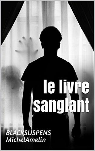 LE LIVRE SANGLANT : Alexandre possède un livre maudit que tout le monde veut (Blacksuspens t. 26)