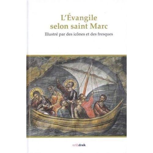 L'Evangile selon saint Marc illustré par des icônes et des fresques