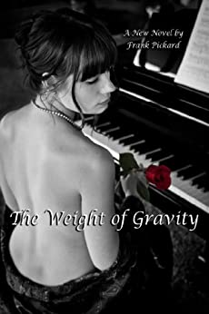 The Weight of Gravity (English Edition) di [Pickard, Frank]