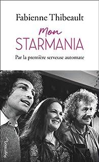 Mon Starmania - Par la première serveuse automate par Fabienne Thibeault