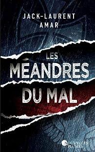 Les méandres du mal par Jack-Laurent Amar