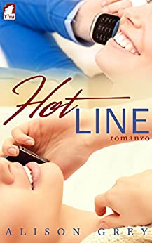 Hot Line: Romanzo di [Grey, Alison]