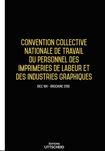 Convention collective nationale de travail du personnel des imprimeries de labeur et graphiques Septembre 2018 + Grille de Salai