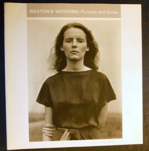 Weston's Westons: Portraits and Nudes by Theodore E., Jr. Stebbins (1990-12-02)