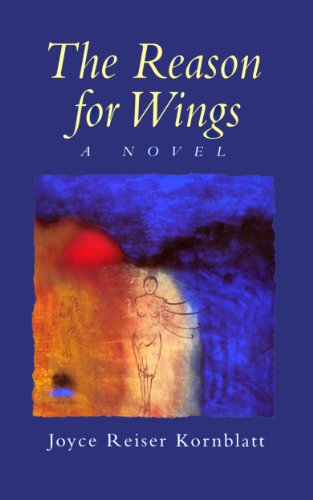 The Reason for Wings: A Novel (English Edition)