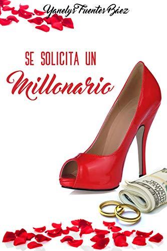 Se solicita un millonario por Yanelys Fuentes Baez