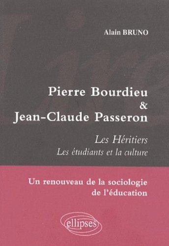 Les Heritiers de Pierre Bourdieu & Jean-Claude Passeron Etude de Sociologie de l'Education
