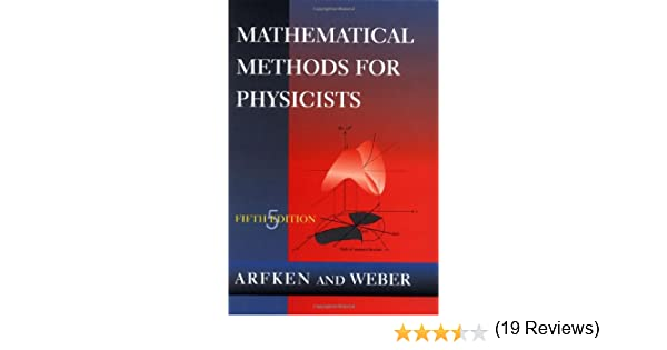 Mathematical methods for physicists amazon george b arfken mathematical methods for physicists amazon george b arfken hans j weber fremdsprachige bcher fandeluxe Image collections
