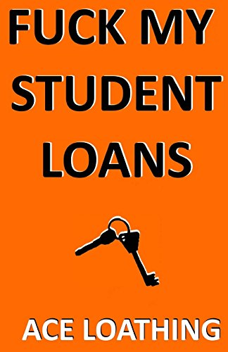 Fuck my student loans