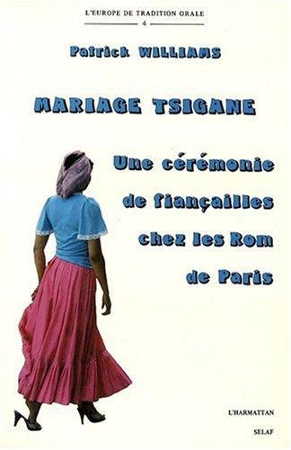 Mariage tsigane : Une cérémonie de fiançailles chez les Rom de Paris