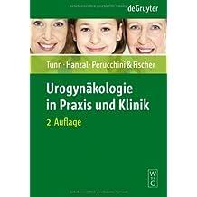 Urogynäkologie in Praxis und Klinik (Vollig Neu Verfasste Auflage)