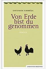 Von Erde bist du genommen (Lindemanns Bibliothek) Taschenbuch