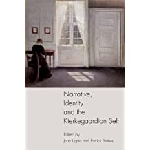 Narrative, Identity and the Kierkegaardian Self