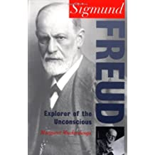 Sigmund Freud: Explorer of the Unconscious (Oxford Portraits in Science)