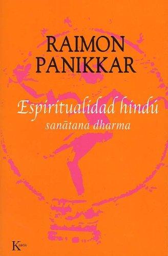 ESPIRITUALIDAD HINDÚ: Sanatana Dharma por Raimon Pannikar