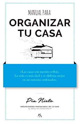 Manual para organizar tu casa. Pía organiza (Manuales)