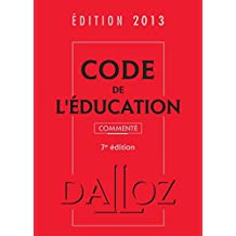 Code de l'éducation 2013, commenté - 7e éd.: Codes Dalloz Professionnels