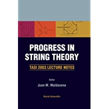 Progress In String Theory: Tasi 2003 Lecture Notes
