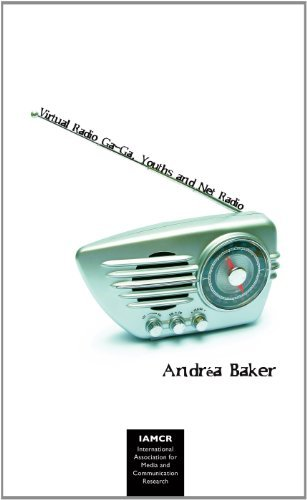 Virtual Radio Ga Ga, Youth and Net-Radio: Exploring Subcultural Models of Audiences (International Association for Media and Communication Research) by Andrea Jean Baker (2012-03-27) par Andrea Jean Baker